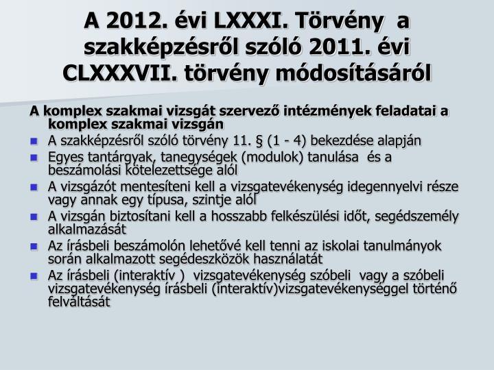 A 2012. évi LXXXI. Törvény  a szakképzésről szóló 2011. évi CLXXXVII. törvény módosításáról