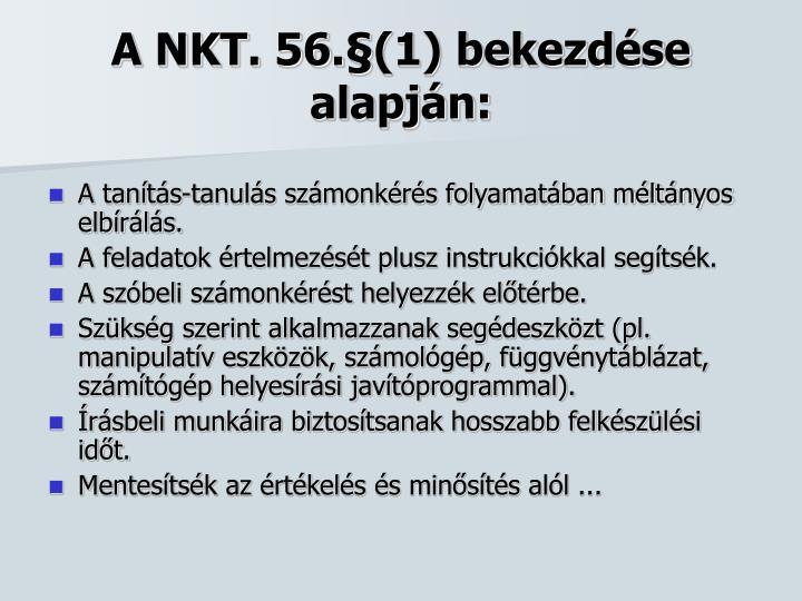 A NKT. 56.§(1) bekezdése alapján:
