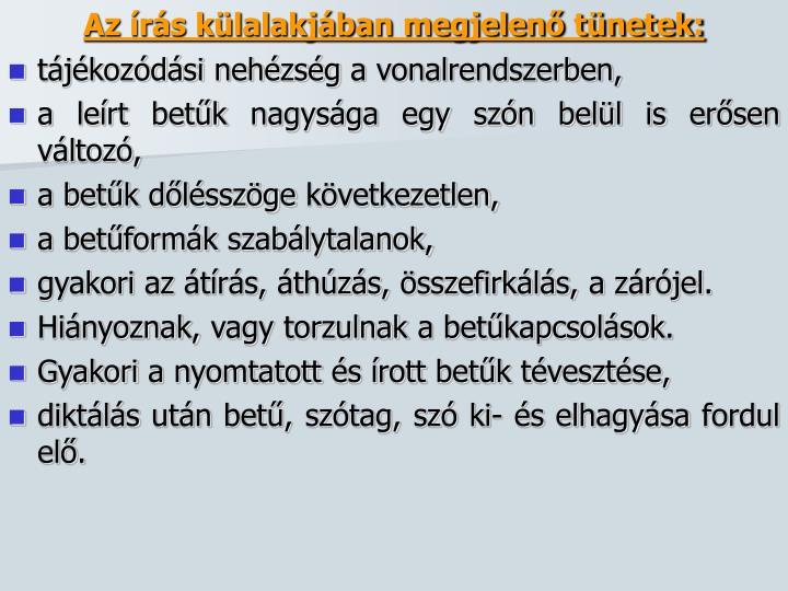 Az írás külalakjában megjelenő tünetek: