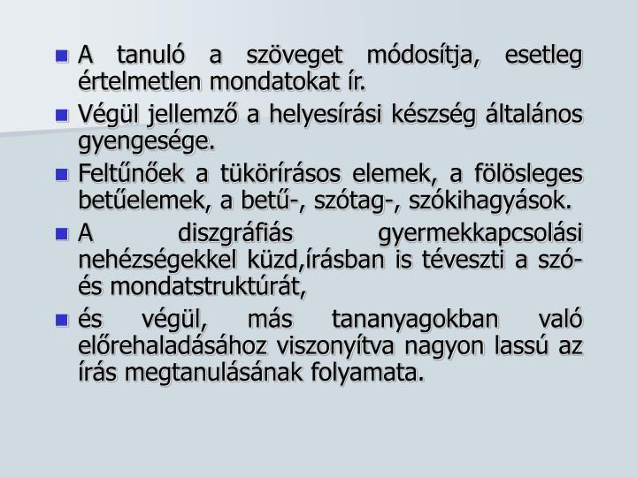 A tanuló a szöveget módosítja, esetleg értelmetlen mondatokat ír.