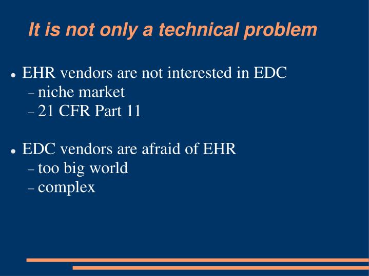 It is not only a technical problem