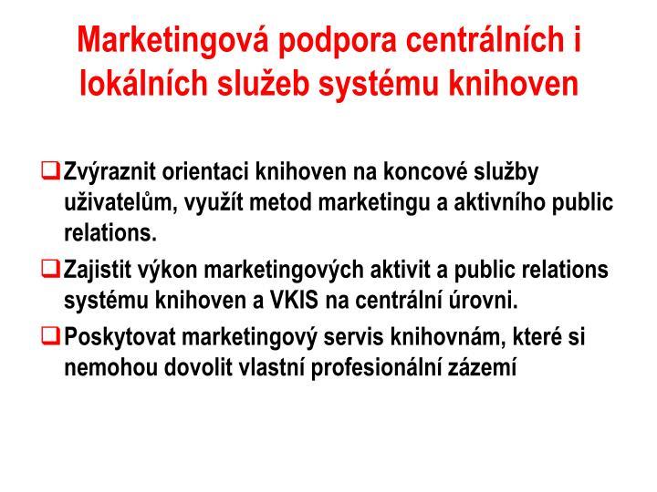 Marketingová podpora centrálních i lokálních služeb systému knihoven