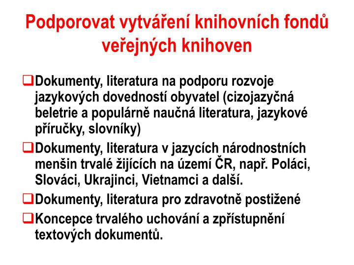Podporovat vytváření knihovních fondů veřejných knihoven
