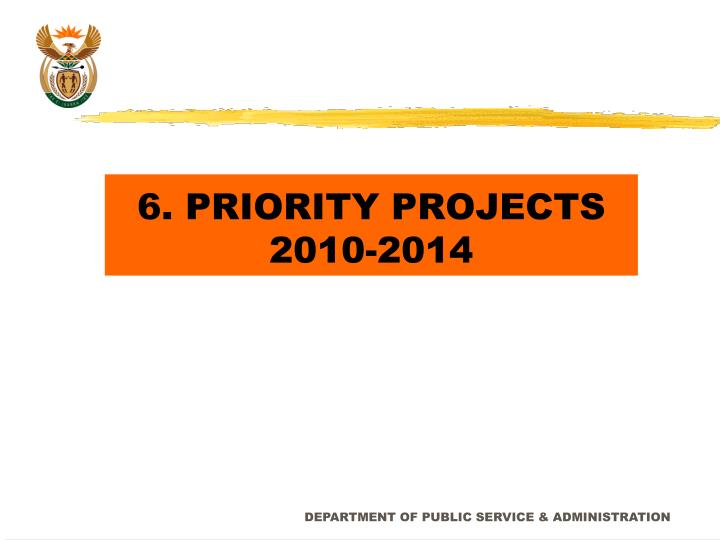 6. PRIORITY PROJECTS