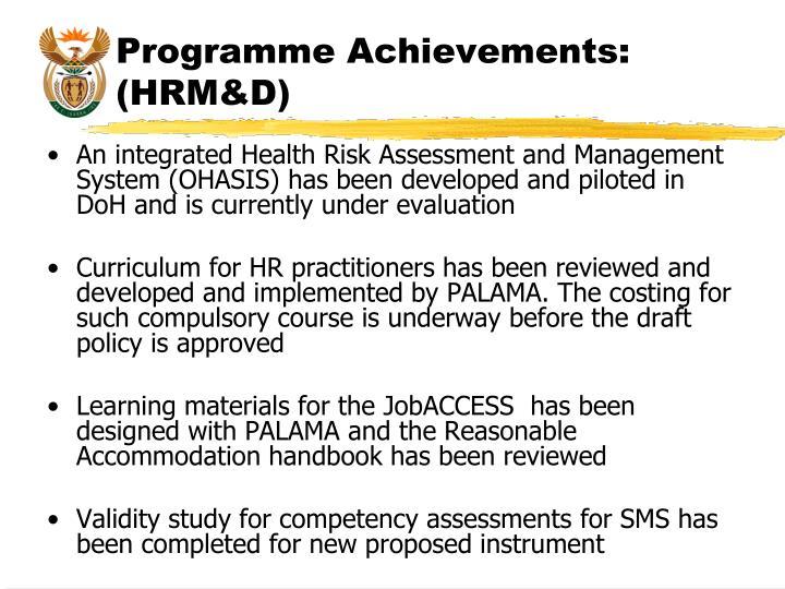 Programme Achievements: (HRM&D)