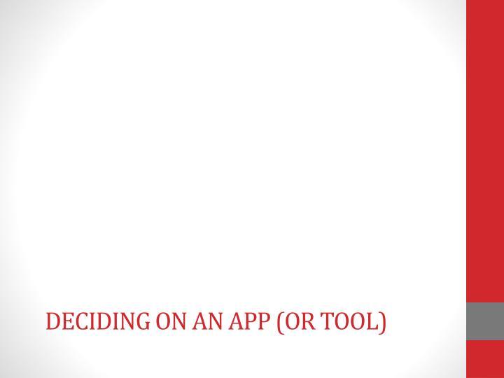 Deciding on an App (or Tool)