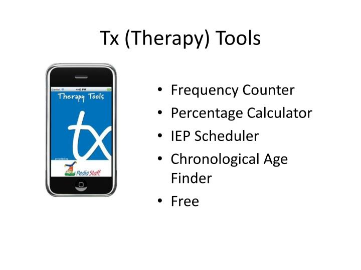 Tx (Therapy) Tools