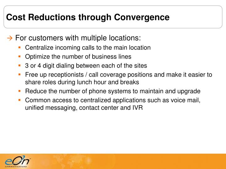 Cost Reductions through Convergence