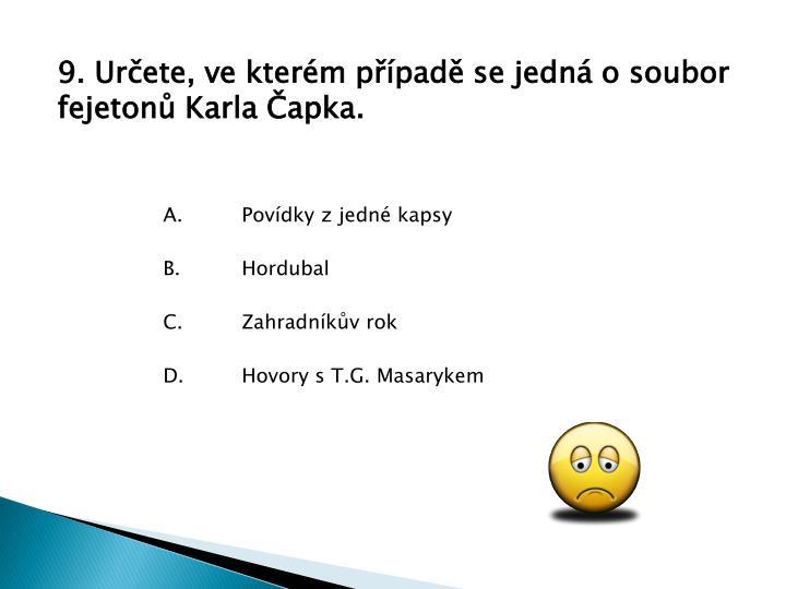 9. Určete, ve kterém případě se jedná o soubor fejetonů Karla Čapka.