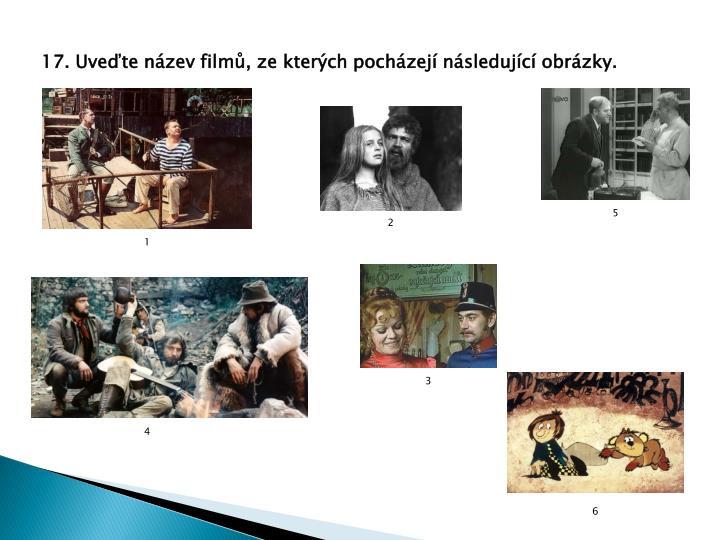 17. Uveďte název filmů, ze kterých pocházejí následující obrázky.