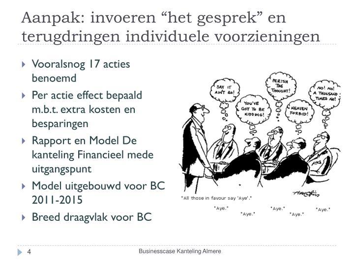 """Aanpak: invoeren """"het gesprek"""" en terugdringen individuele voorzieningen"""