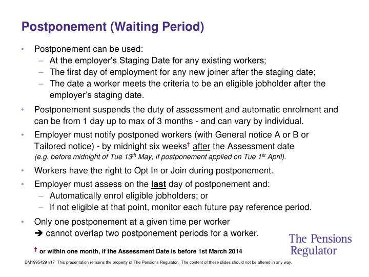 Postponement (Waiting Period)