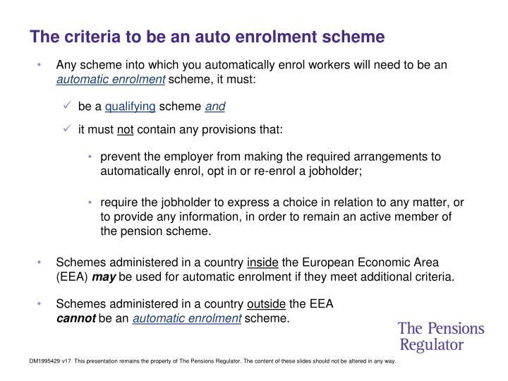 The criteria to be an auto enrolment scheme