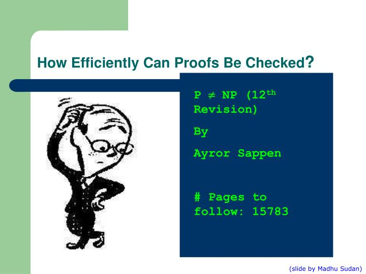How efficiently can proofs be checked