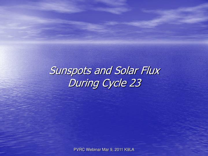 Sunspots and Solar Flux