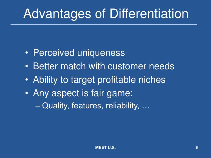 Advantages of Differentiation