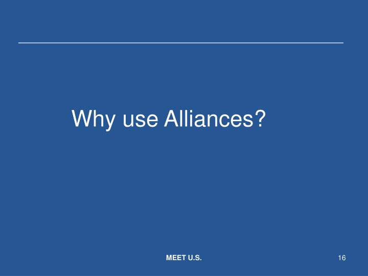Why use Alliances?