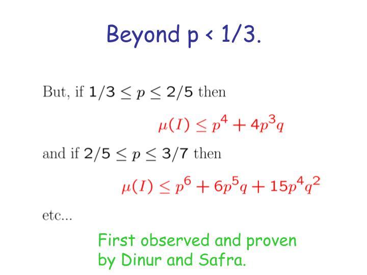 Beyond p < 1/3.
