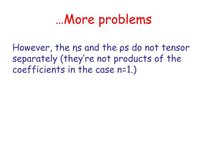 …More problems