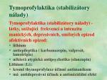 tymoprofylaktika stabiliz tory n lady