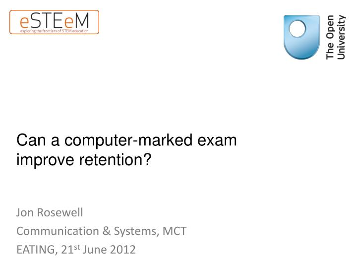 can a computer marked exam improve retention
