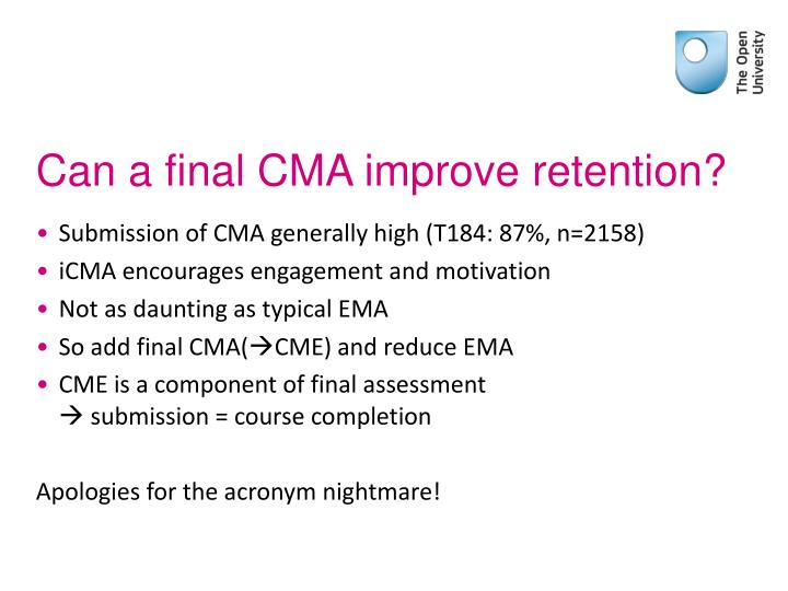 Can a final CMA improve retention?