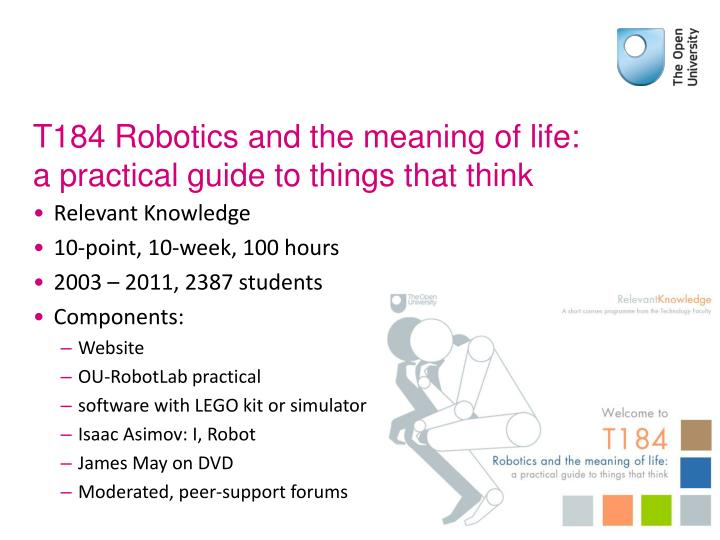 T184 Robotics and the meaning of life:
