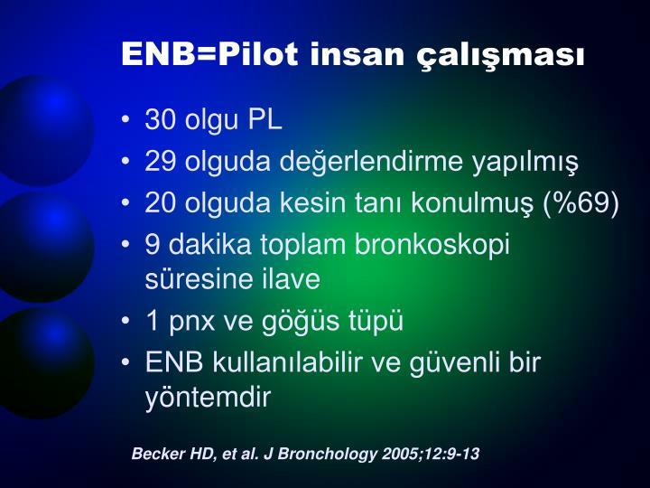 ENB=Pilot insan çalışması
