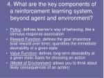 4 what are the key components of a reinforcement learning system beyond agent and environment