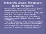 differences between robotic and human movement