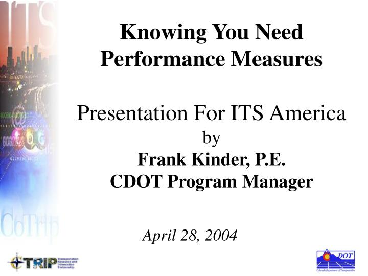 Knowing You Need Performance Measures