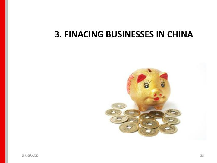 3. FINACING BUSINESSES IN CHINA