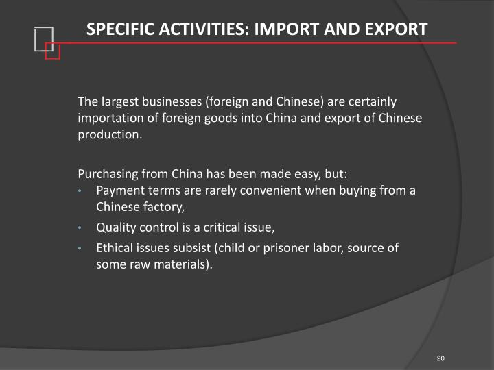 SPECIFIC ACTIVITIES: IMPORT AND EXPORT