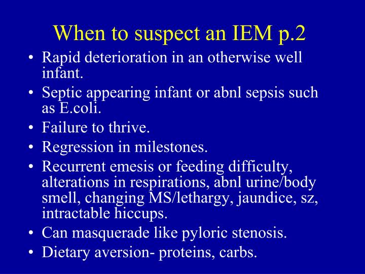 When to suspect an IEM p.2