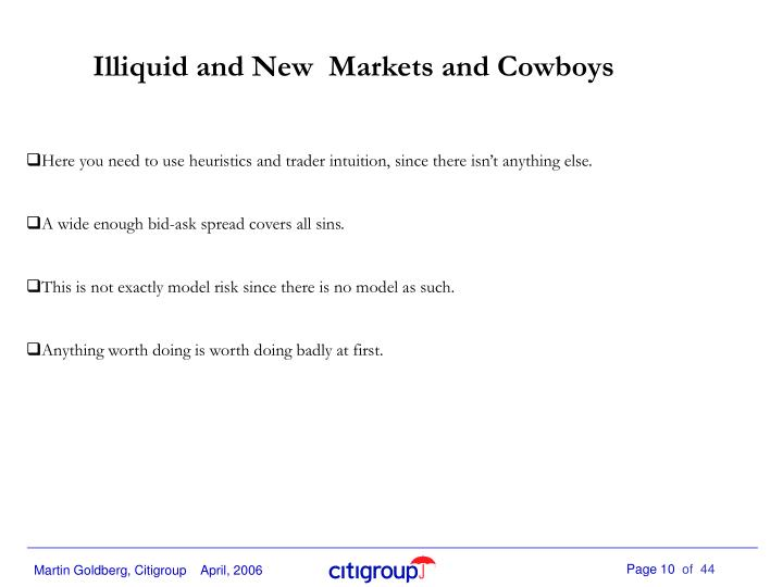 Illiquid and New  Markets and Cowboys