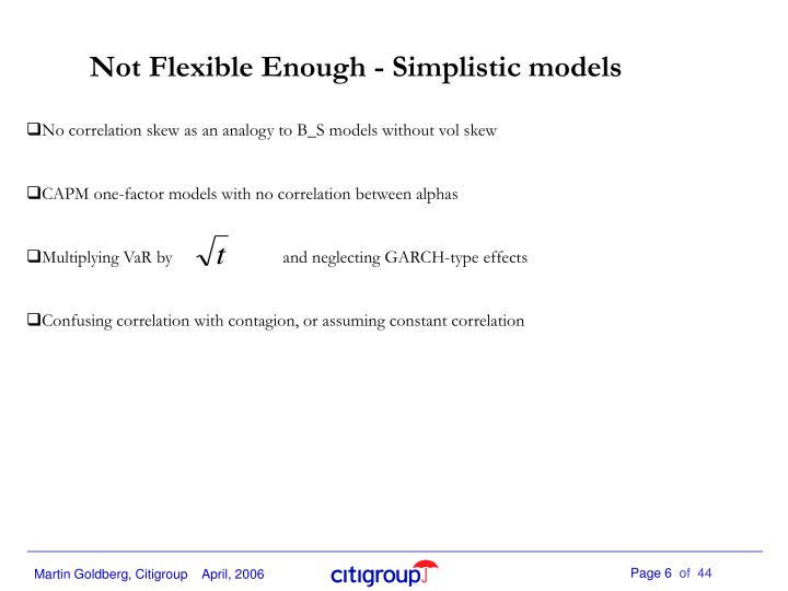 Not Flexible Enough - Simplistic models