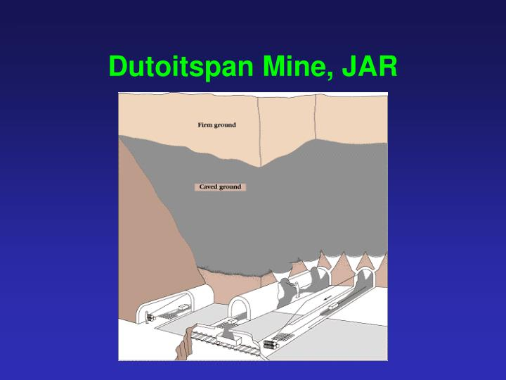 Dutoitspan Mine, JAR