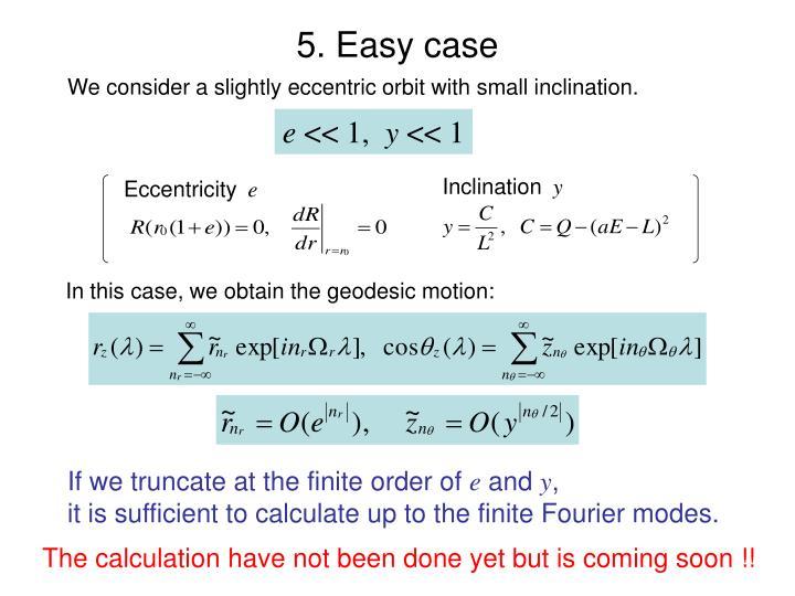 5. Easy case