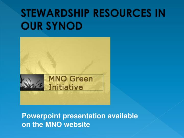 STEWARDSHIP RESOURCES IN OUR SYNOD