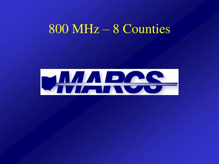 800 MHz – 8 Counties
