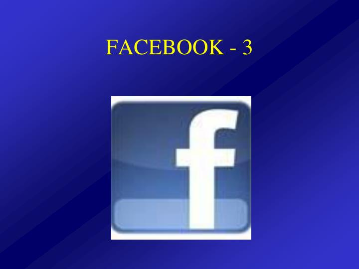 FACEBOOK - 3