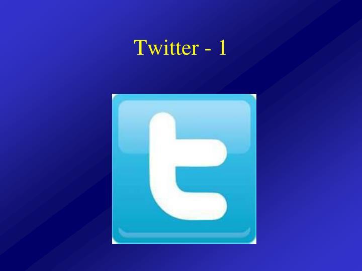 Twitter - 1