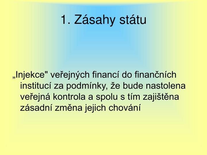 1. Zásahy státu