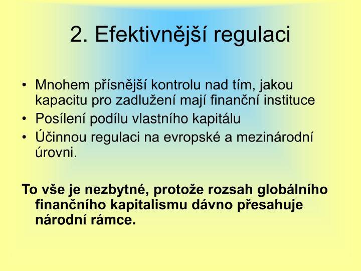 2. Efektivnější regulaci
