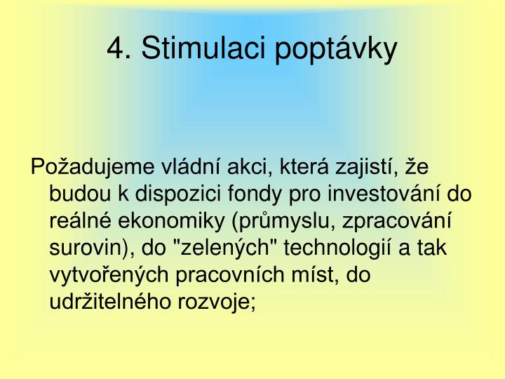 4. Stimulaci poptávky