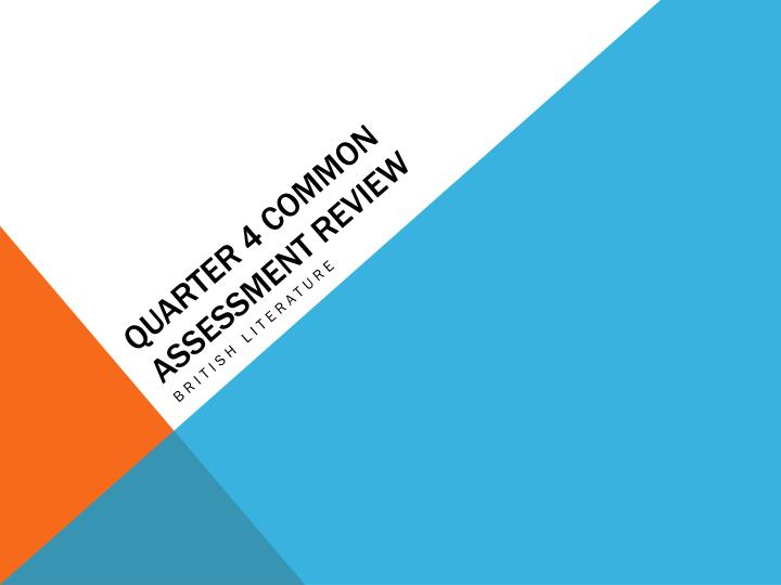 Quarter 4 common assessment review