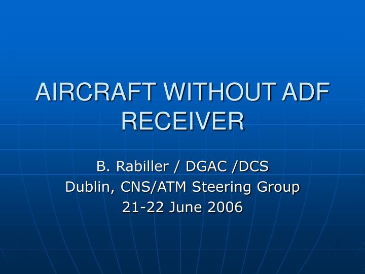 Aircraft without adf receiver