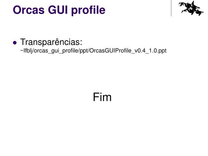 Orcas GUI profile