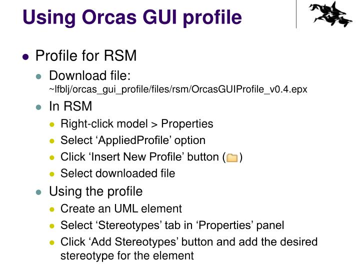 Using Orcas GUI profile