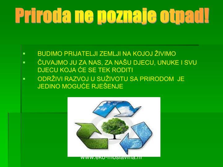 Priroda ne poznaje otpad!